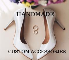 Handmade Custom Accessories